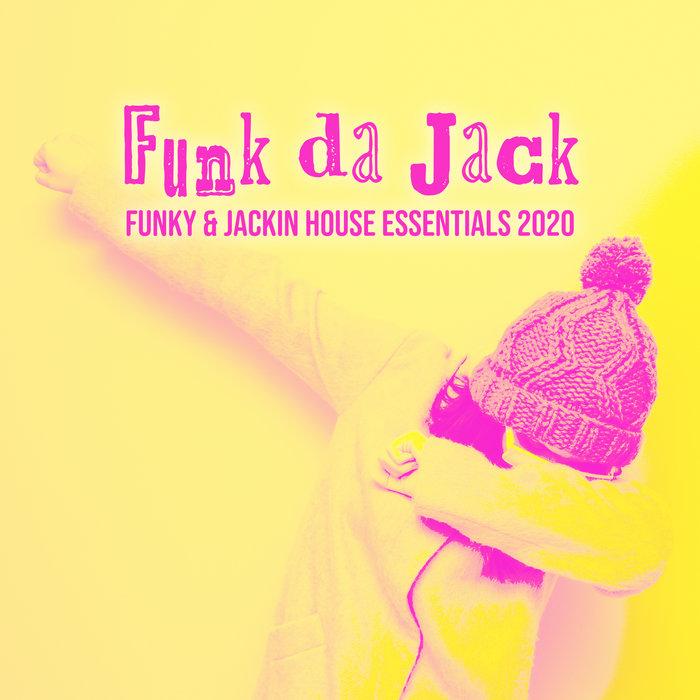 VARIOUS - Funk Da Jack: Funky & Jackin House Essentials 2020