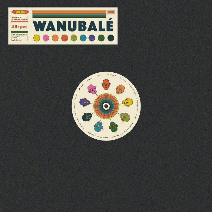 WANUBALE - Nadra/Loose Focus