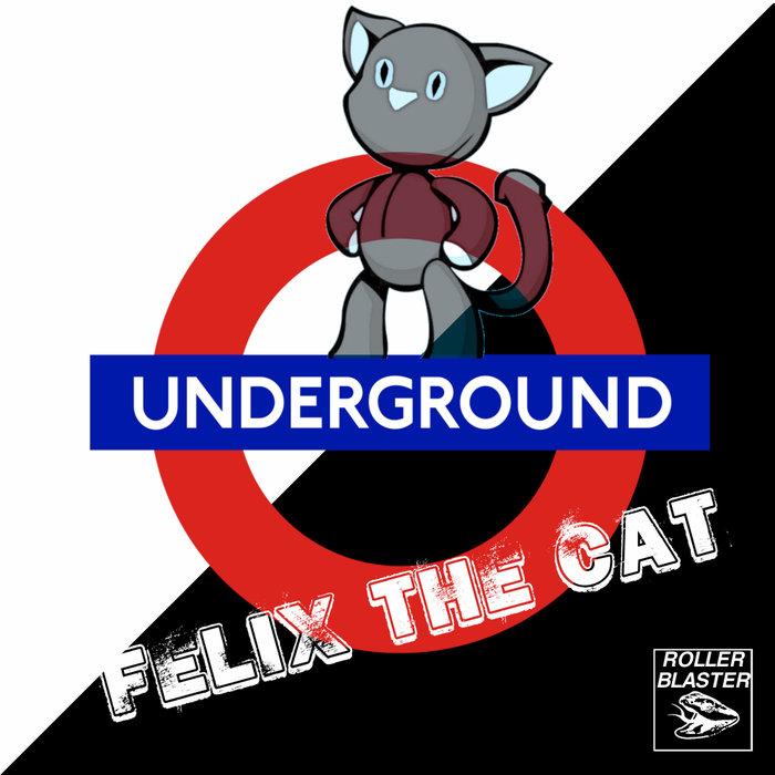 FELIX THE CAT - Underground