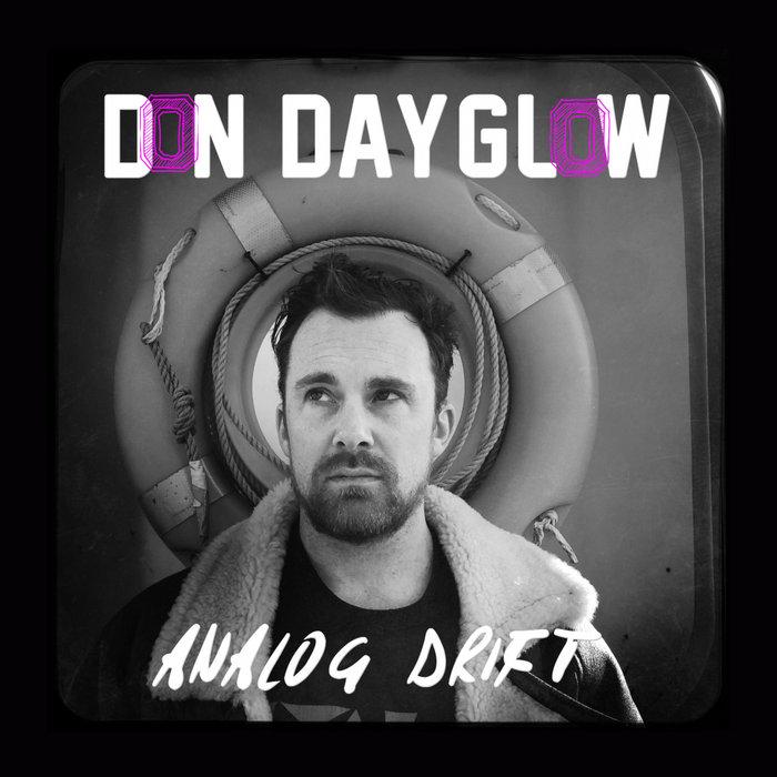 DON DAYGLOW - Analog Drift
