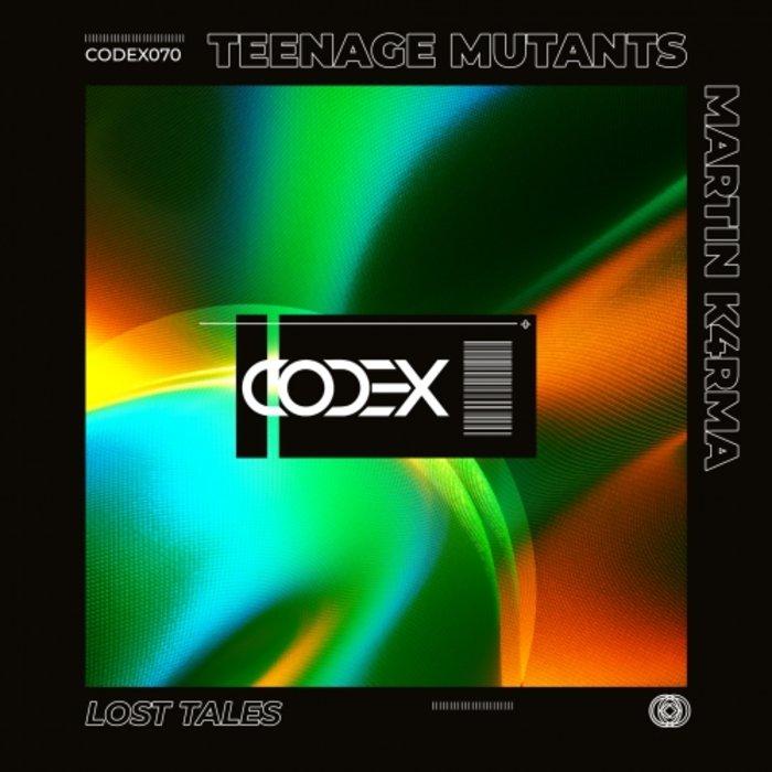 TEENAGE MUTANTS/MARTIN K4RMA - Lost Tales