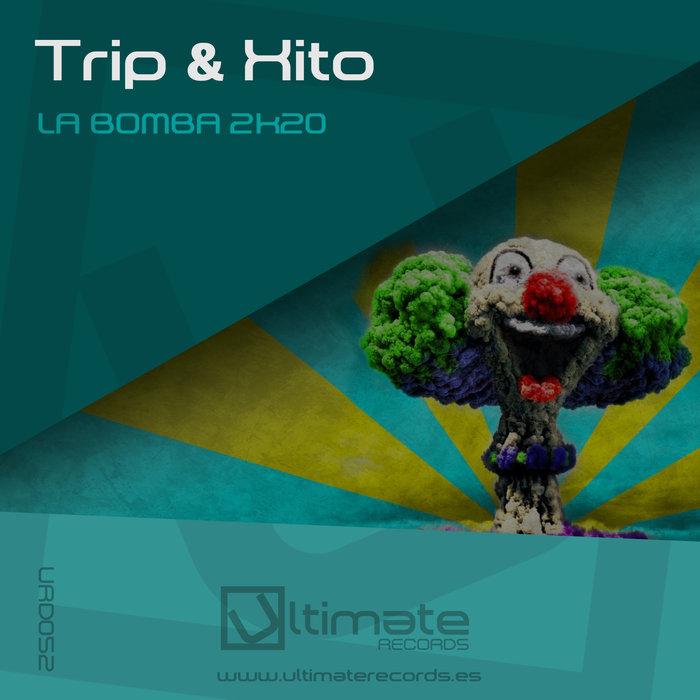 TRIP & XITO - La Bomba 2k20