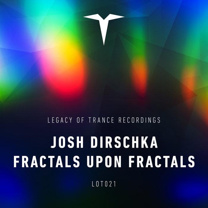JOSH DIRSCHKA - Fractals Upon Fractals