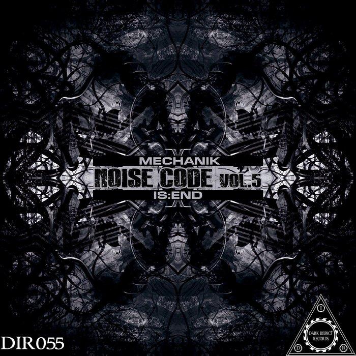 MECHANIK/IS:END - Noise Code Vol 5