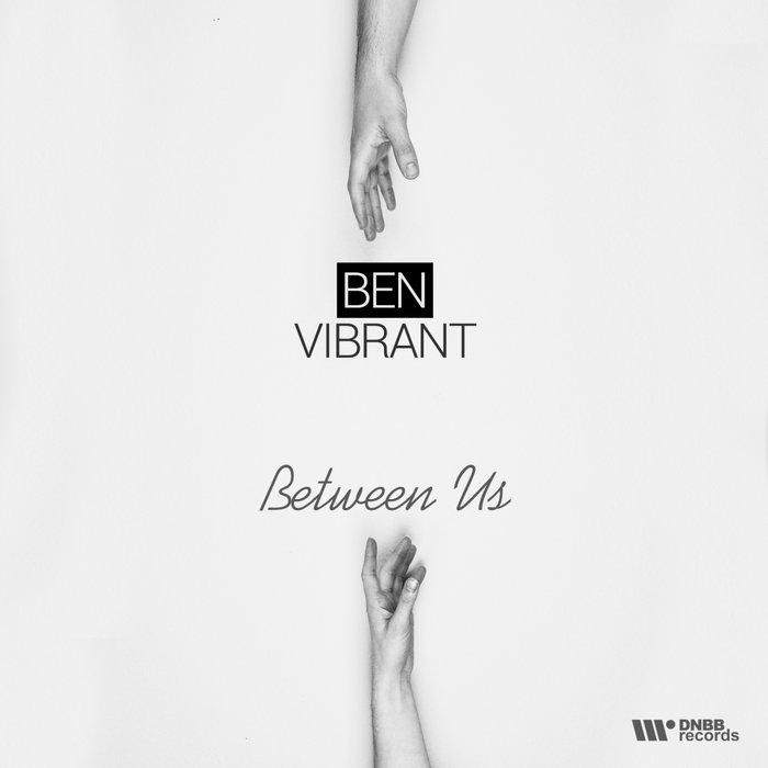 BEN VIBRANT - Between Us