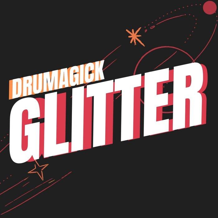 DRUMAGICK - Glitter