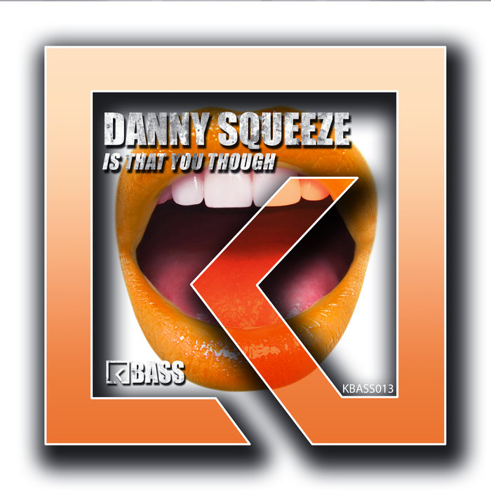 DANNY SQUEEZE - Is That You Though