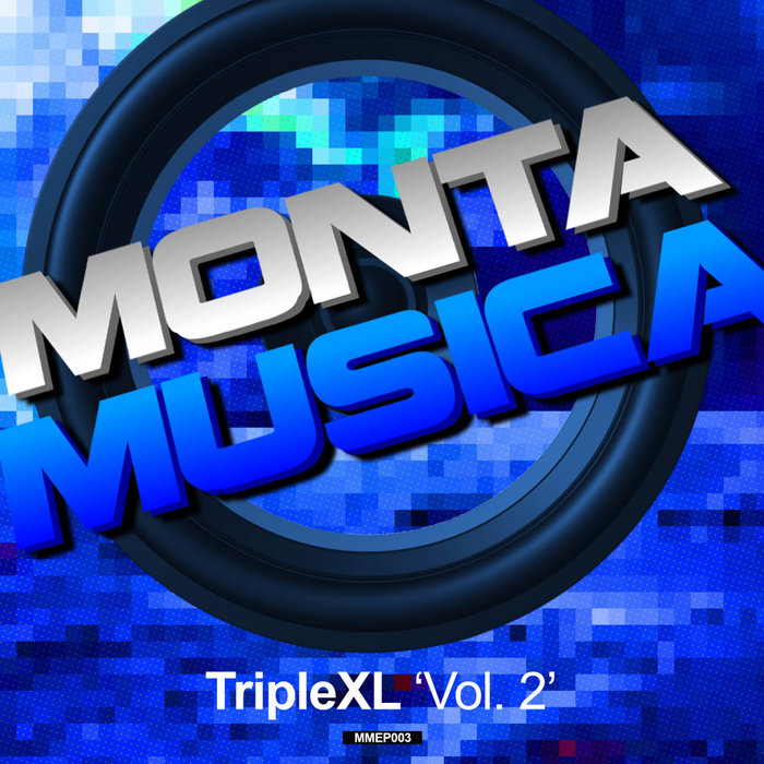 TRIPLEXL - Monta Musica Presents: TripleXL Vol 2