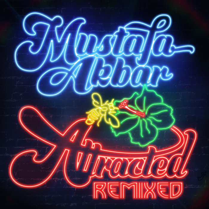 MUSTAFA AKBAR - Attracted Remixed