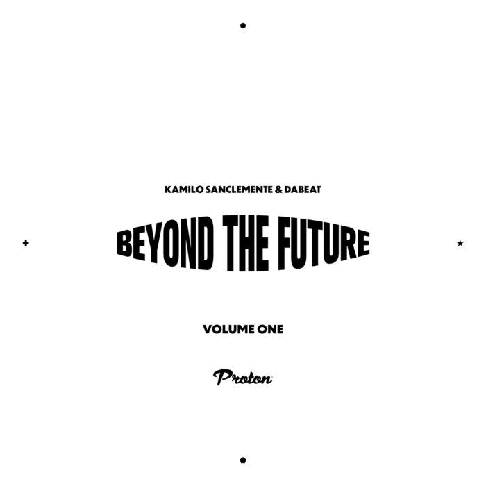 KAMILO SANCLEMENTE/DABEAT - Beyond The Future Vol 1