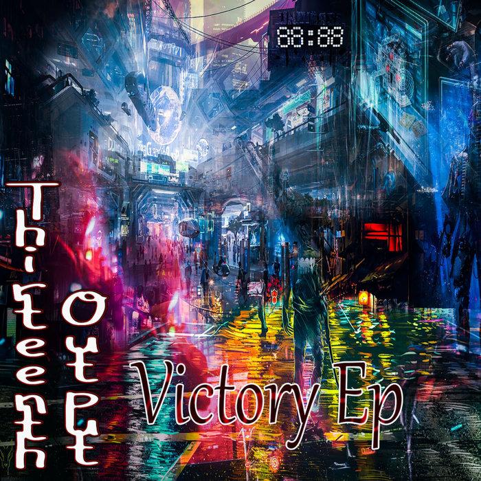 THIRTEENTH OUTPUT - Victory EP