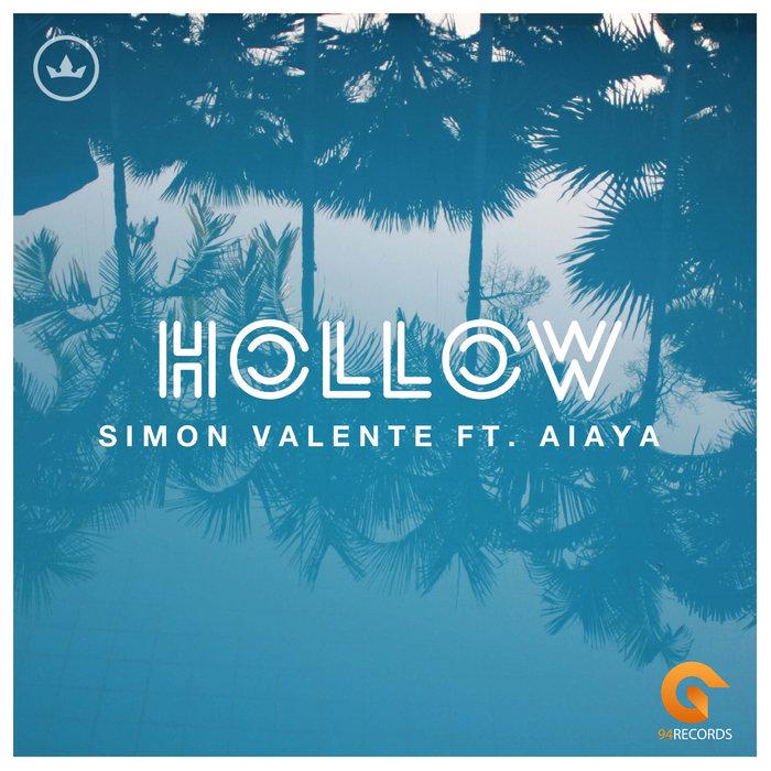 SIMON VALENTE feat AIAYA - Hollow