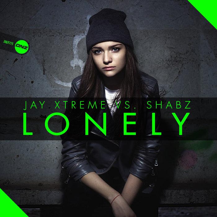 JAY XTREME vs SHABZ - Lonely