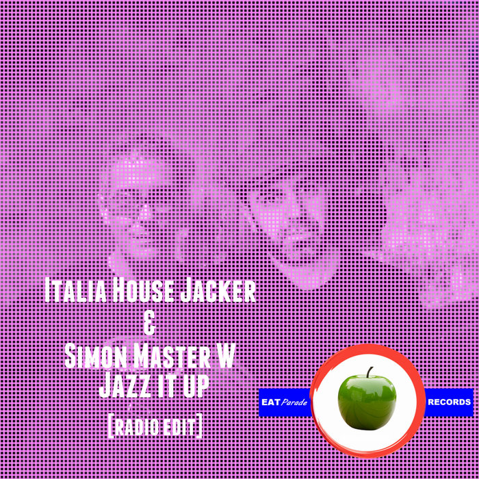 ITALIAN HOUSE JACKER & SIMON MASTER W - Jazz It Up