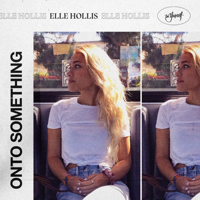 ELLE HOLLIS - Onto Something