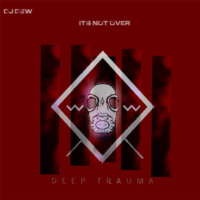 DJ DEW - It's Not Over