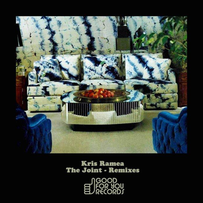 KRIS RAMEA - The Joint (Remixes)