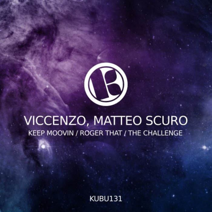 MATTEO SCURO & VICCENZO - Keep Moovin/Roger That/The Challenge