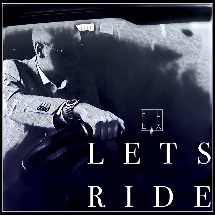 FLEX feat JAYPRYE - Let's Ride
