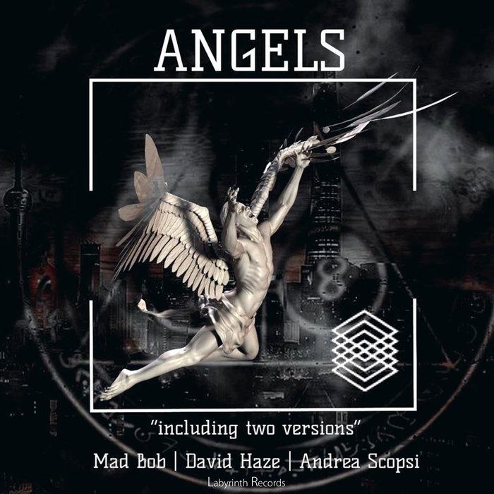 MAD BOB/DAVID HAZE/ANDREA SCOPSI - Angels