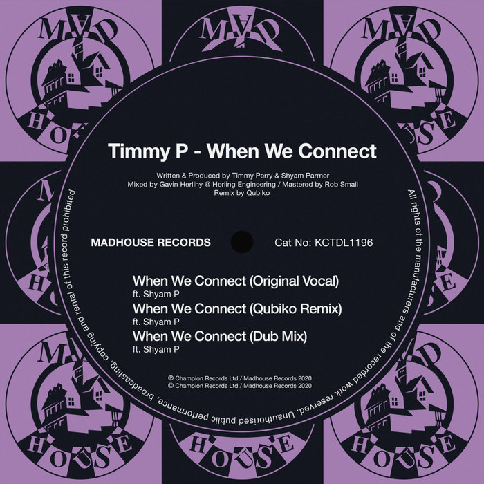 Timmy P – When We Connect [Madhouse Records]