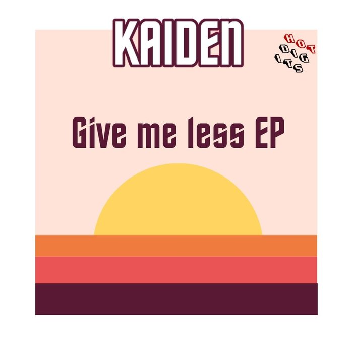 KAIDEN - Give Me Less EP