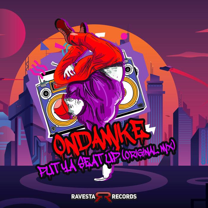 ONDAMIKE - Put Ya Seat Up