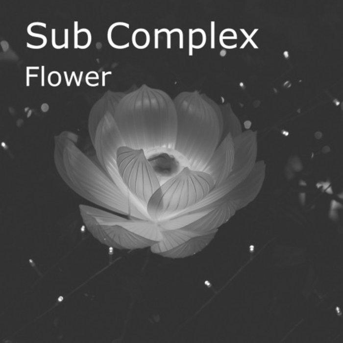 SUB COMPLEX - Flower