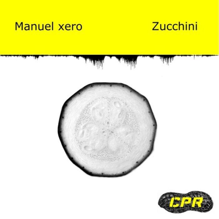 MANUEL XERO - Zucchini