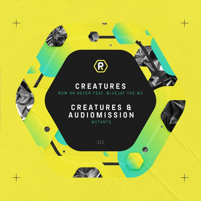 CREATURES/BLUEJAY THE MC/AUDIOMISSION - Now Or Never/Mutants