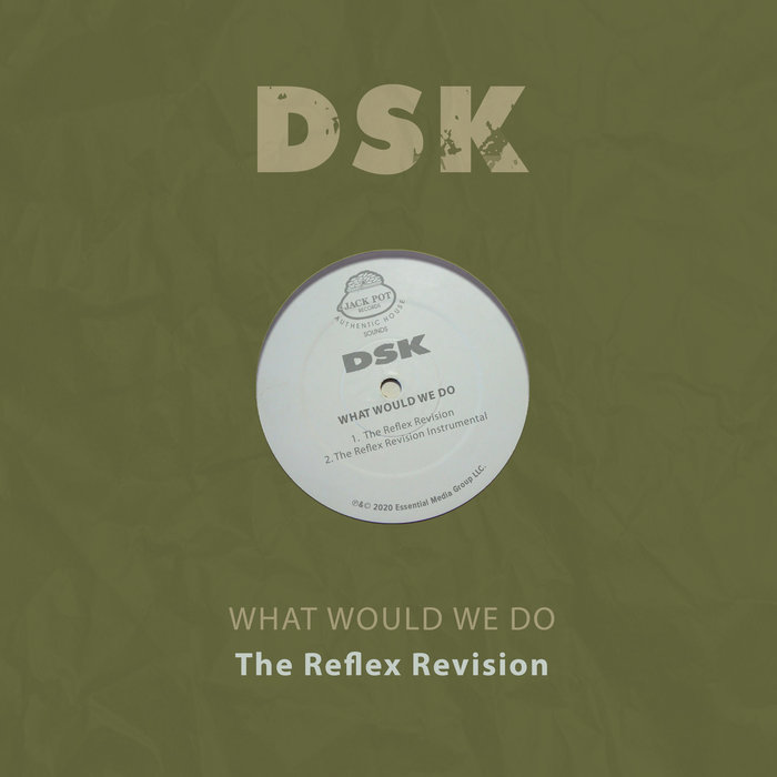 THE REFLEX/DSK - What Would We Do The Reflex Revision
