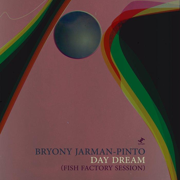 BRYONY JARMAN-PINTO - Day Dream