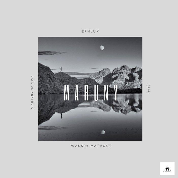 EPHLUM & WASSIM MATAOUI - Maruny