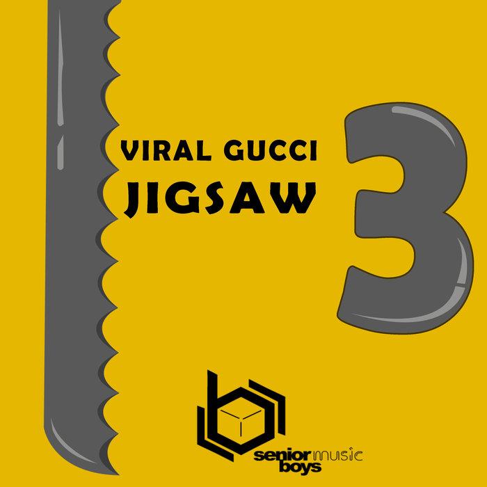 VIRAL GUCCI - Jigsaw 3