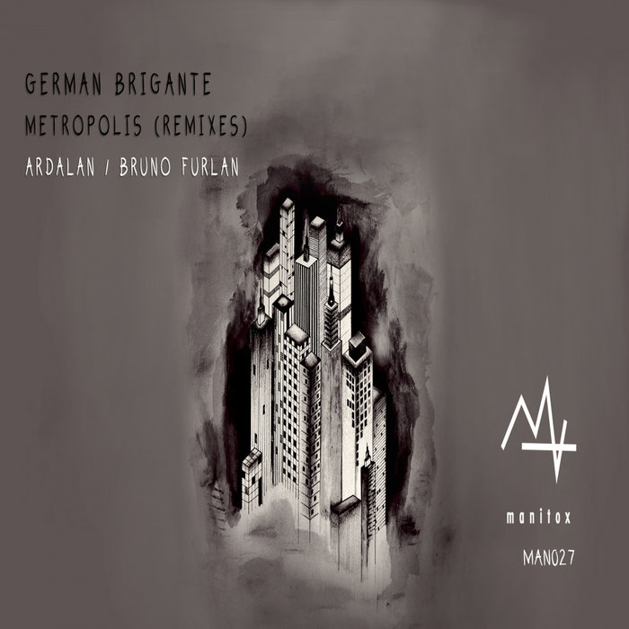 GERMAN BRIGANTE - Metropolis (Remixes)
