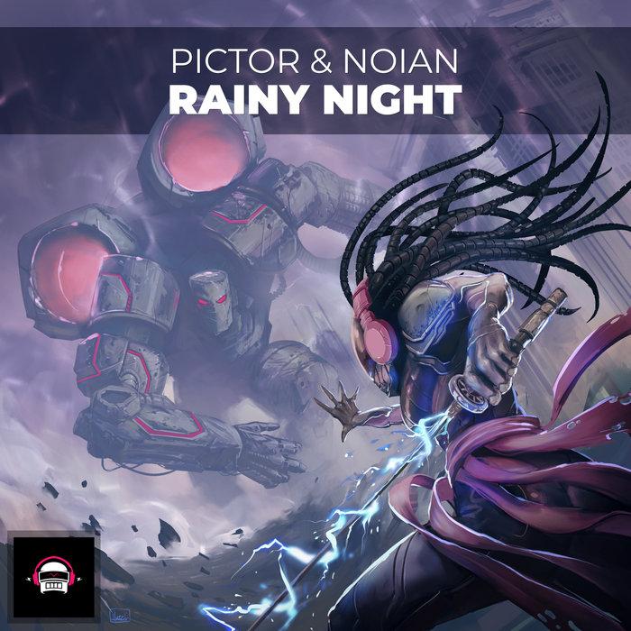 PICTOR & NOIAN - Rainy Night