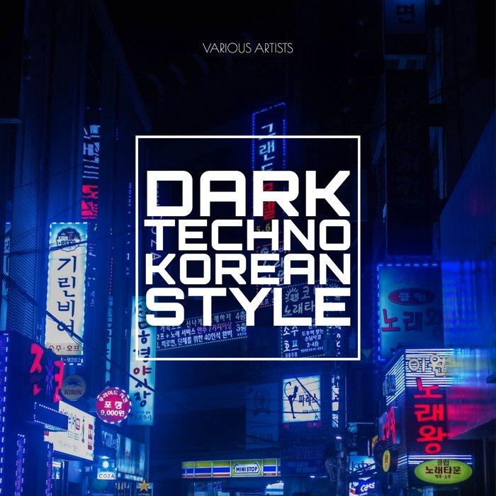 VARIOUS - Dark Techno Korean Style