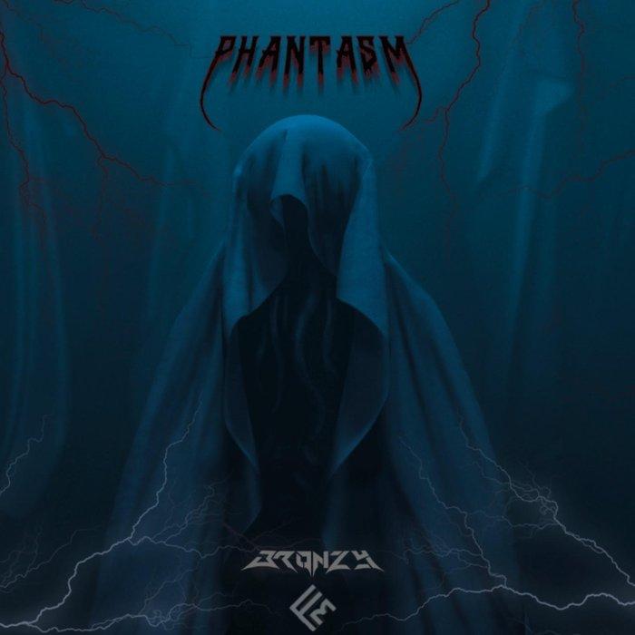 BRONZY - Phantasm