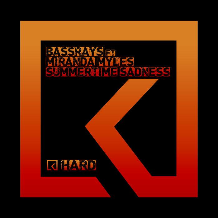 BASSRAYS/MIRANDA MYLES - Summertime Sadness