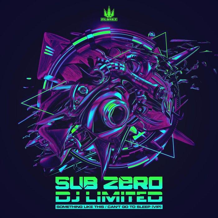 SUB ZERO & DJ LIMITED - Something Like This/Can't Go To Sleep