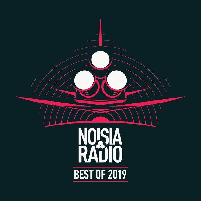VARIOUS/NOISIA - Noisia Radio Best Of 2019
