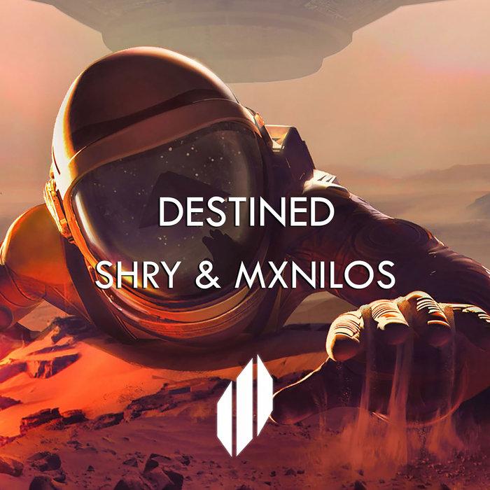 SHRY & MXNILOS - Destined