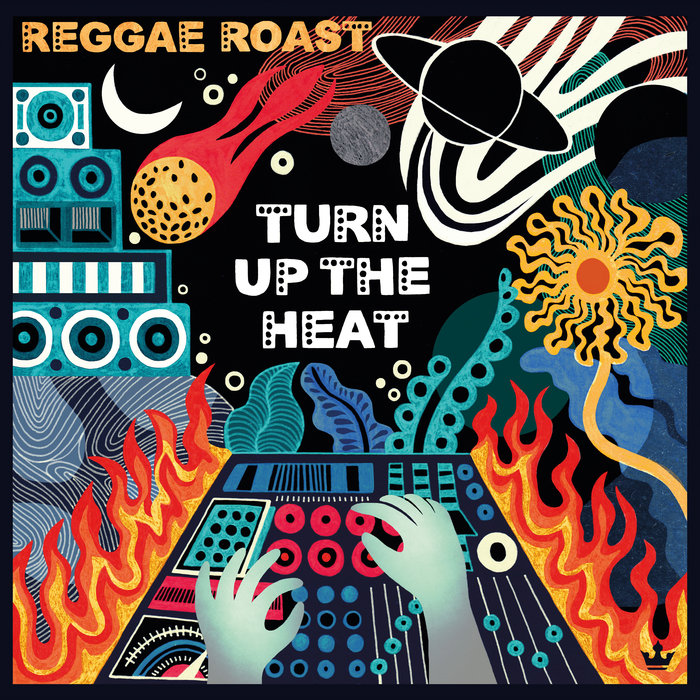 REGGAE ROAST - Turn Up The Heat