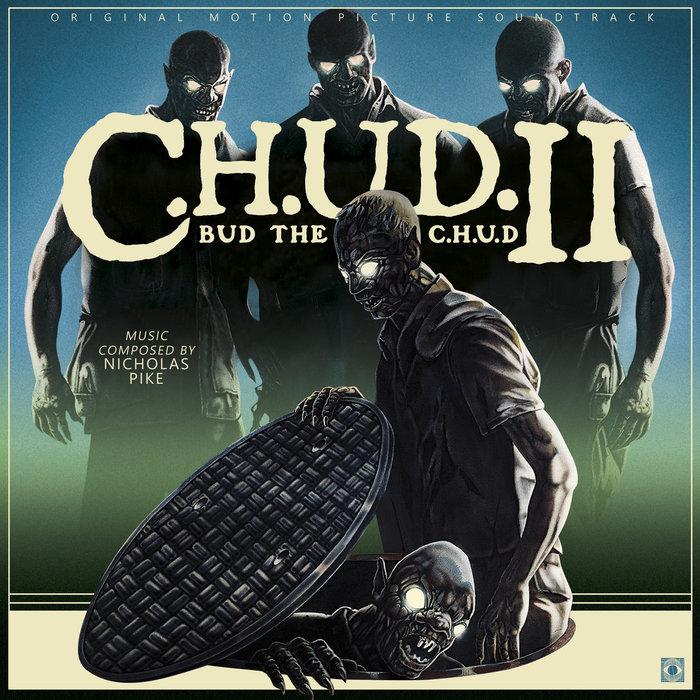 NICHOLAS PIKE - C.H.U.D. 2: Bud The C.H.U.D. (Original Motion Picture Soundtrack)