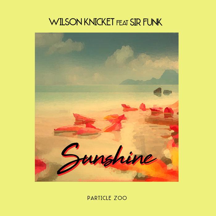 WILSON KNICKIT feat SIR FUNK - Sunshine