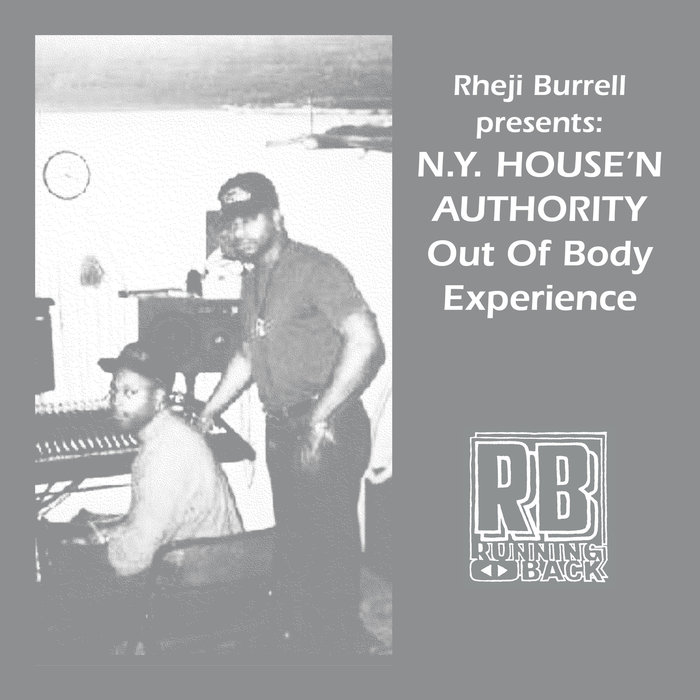 RHEJI BURRELL/NY HOUSE'N AUTHORITY - The Out Of Body Experience