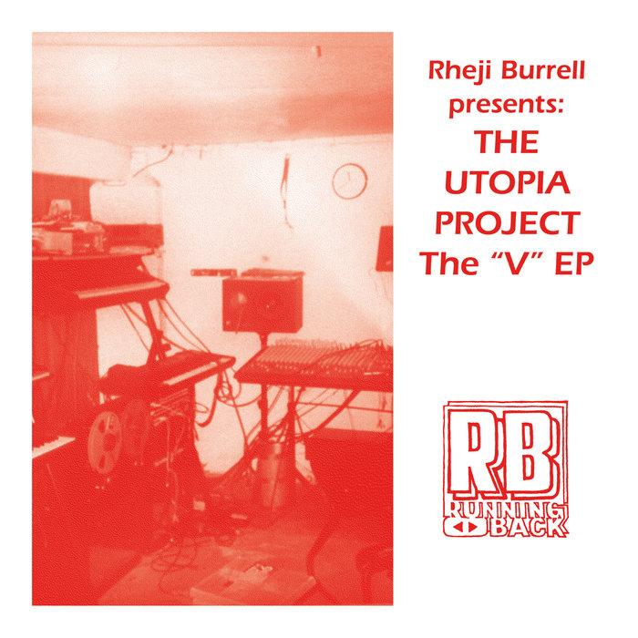 The Utopia Project, Rheji Burrell – The V EP [Running Back]
