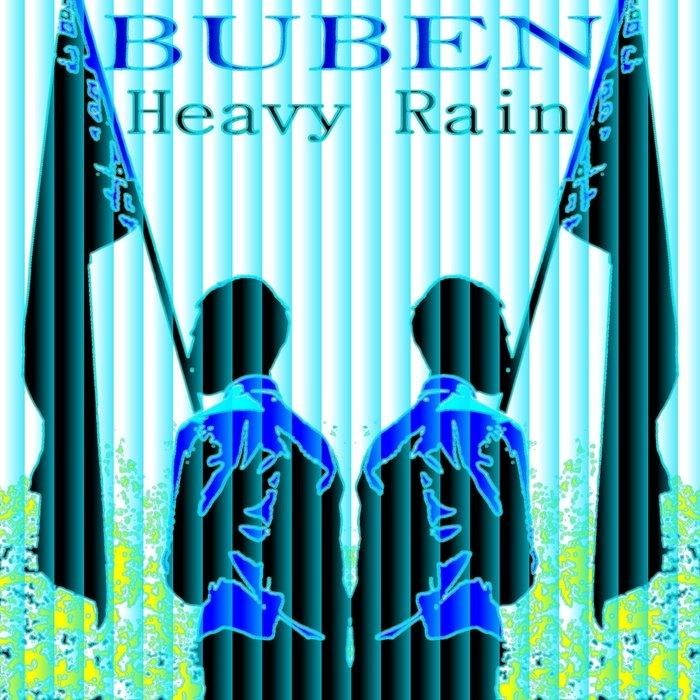 BUBEN - Heavy Rain