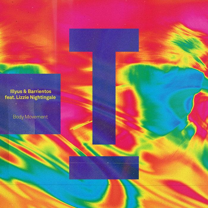 ILLYUS & BARRIENTOS feat LIZZIE NIGHTINGALE - Body Movement