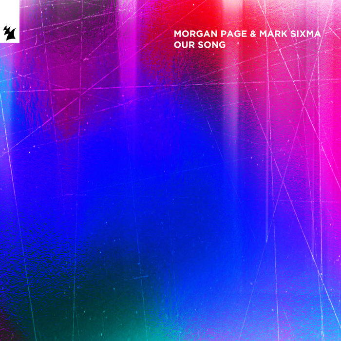MORGAN PAGE/MARK SIXMA - Our Song (Extended Mix)
